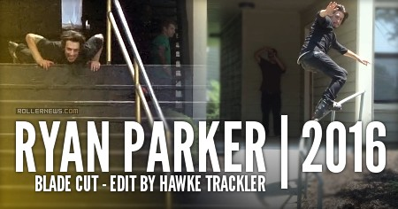 Ryan Parker (2016): Blade Cut by Hawke Trackler