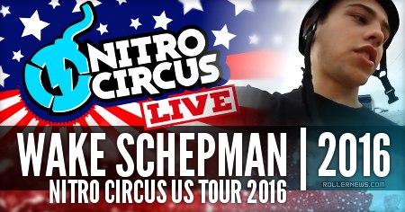 Wake Schepman: Nitro Circus US Tour 2016