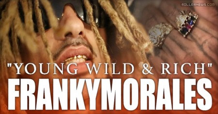 Franky Morales: Young, Wild & Rich | Music Promo