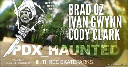 Brad Oz, Ivan Gwynn & Cody Clark: PDX Haunted III