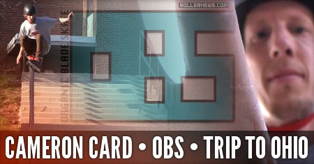 Cameron Card: Organic Bladeskate | Ohio Trip