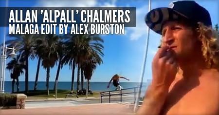 Allan Chalmers: Malaga Edit by Alex Burston
