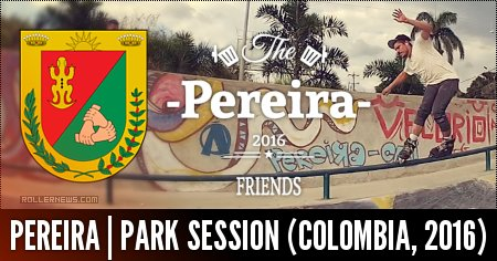 Pereira | Park Session (Colombia, 2016): Edit