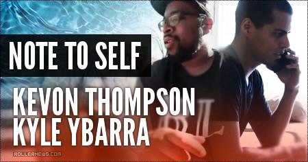 Note To Self (2016): Kevon Thompson + Kyle Ybarra