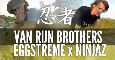 Van Rijn brothers: EGGSTREME x NINJAZ (2016)