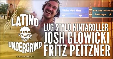 LUG Stylo KintaRoller (Chile) feat. Josh Glowicki & Fritz Peitzner