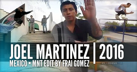 Joel Martinez (Mexico, 2016): MNT Edit by Frai Gomez