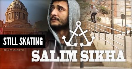 Salim Sikha (France): Still Skating (2016, Part II)