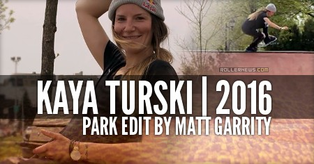 Kaya Turski (28): 2016 Park Edit by Matt Garrity