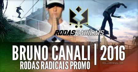 Bruno Canali (Brazil): Rodas Radicais Promo (2016)