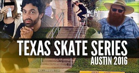 Texas Skate Series: Austin TX (2016)