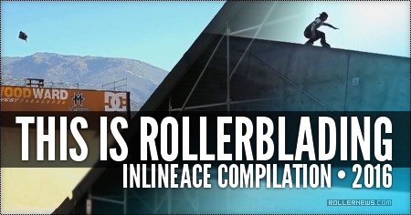 This is Rollerblading: InlineAce Compilation (2016)