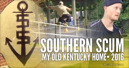 Southern Scum: My Old Kentucky Home (2016)