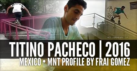 Titino Pacheco (Mexico): MNT Profile by Frai Gomez