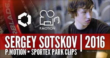 Sergey Sotskov (Russia): Sportex Park Clips (2016)