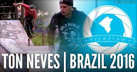 Ton Neves (Brazil, 2016): Truetive Park Edit