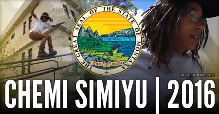 Chemi Simiyu: Montana, Rollerblade Edit (Spring 2016)