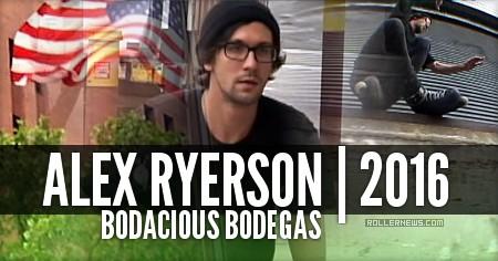 Alex Ryerson: Bodacious Bodegas (2016)