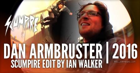 Dan ArmBruster: Scumpire Edit by Ian Walker (2016)