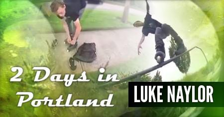 Luke Naylor: 2 days in Portland (2016)