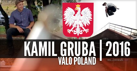 Kamil Gruba (Valo Poland): 2016 Edit