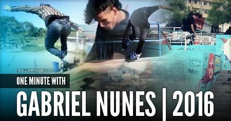 One minute with Gabriel Nunes (Brazil, 2016)