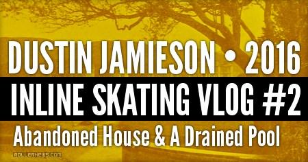 Dustin Jamieson: Inline Skating VLOG #1