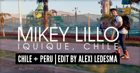 Mikey Lillo (Iquique, Chile): 2016  Edit by Alexi Ledesma