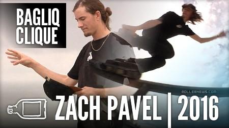 Zach Pavel: Bagliq Clique (2016)
