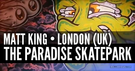 Matt King's Paradise Skatepark (London UK, 2016)