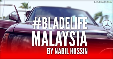#Bladelife in Malaysia (2016) by Nabil Hussin