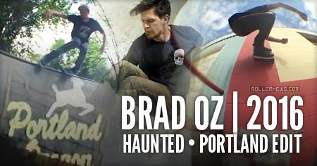 Brad Oz: Haunted | Portland Edit (2016)
