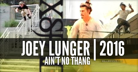 Joey Lunger - Ain't No Thang (2016)