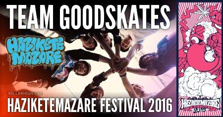 Team Goodskates | Haziketemazare 2016 (Japan)