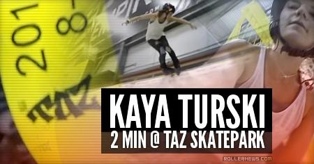 2 Minutes of Kaya Turski @ Taz Skatepark (2016)