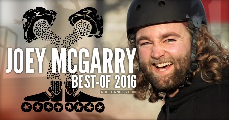 Joey McGarry: Mushroom Blading | Best of 2016