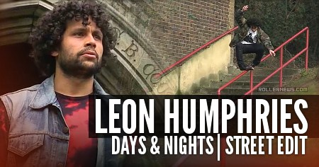Leon Humphries: v13 Days and Nights | Street Edit