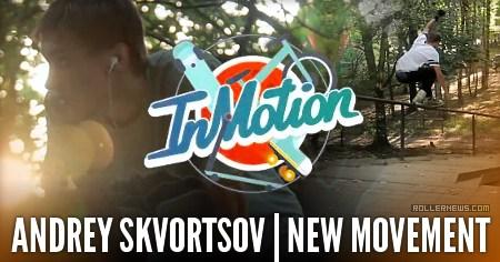 Andrey Skvortsov (Russia): New Movement Edit