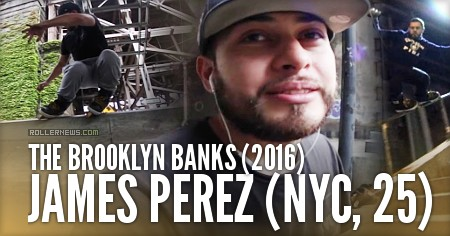 James Perez (NYC, 25): The Brooklyn Banks (2016)