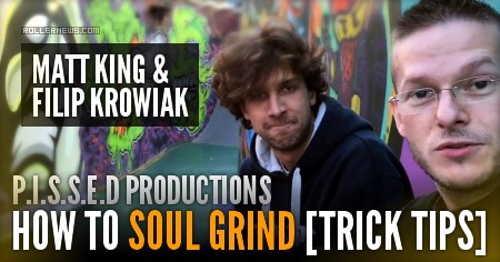 Matt King & Filip Krowiak: How to Soul grind