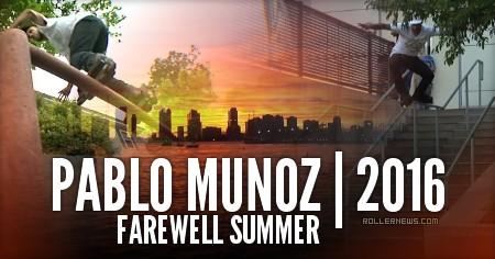 Pablo Munoz: Farewell Summer (2016)