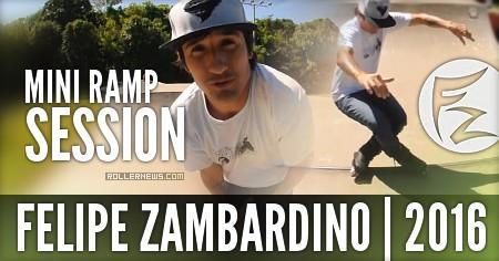 Felipe Zambardino (Brazil): Mini Ramp Session (2016)