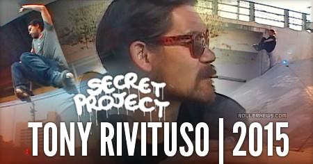 Tony Rivituso: Secret Project Section (2015)