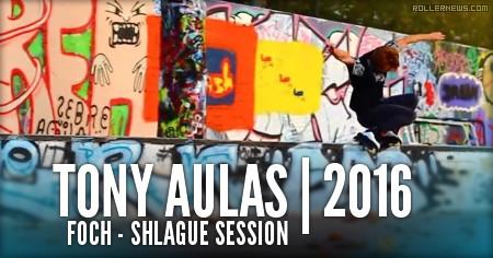 Tony Aulas: Foch Shlague Session (Lyon, France)