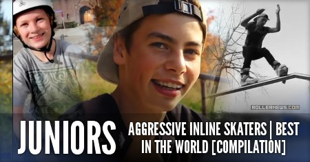 Juniors | Aggressive Inline Skaters, Some Of The Best In The World (Until 2016) Compilation