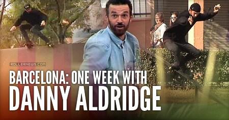 1 week with Danny Aldridge in Barcelona