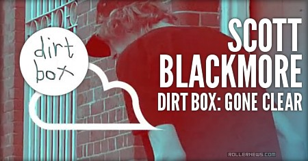 Scott Blackmore: Dirt Box, Gone Clear (2016)