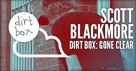 Scott Blackmore: Dirt Box, Gone Clear (2016)