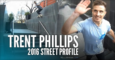 Trent Phillips (Australia): 2016 Street Profile
