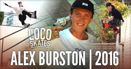Alex Burston: Locoskates 2016